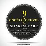 Neuf chefs-d'œuvre de Shakespeare au théâtre (extraits) | William Shakespeare
