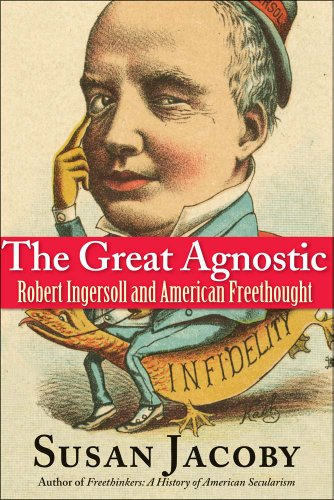 Books : The Great Agnostic: Robert Ingersoll and American Freethought