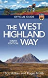 The West Highland Way : The Official Guide, Aitken, Bob and Smith, Roger, 1841831328
