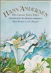 Hans Andersen His Classic Fairy Tales