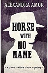 Horse With No Name: A Town Called Horse Mystery Paperback