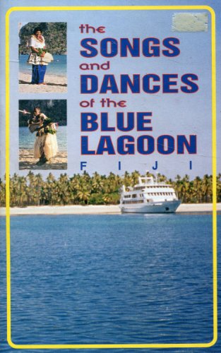The Songs and Dances of the Blue Lagoon. Fiji