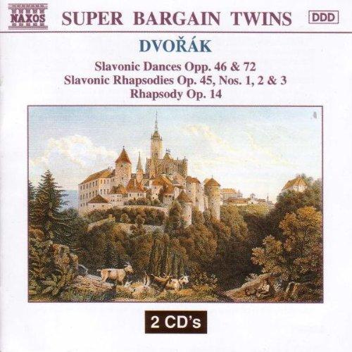 Dvork: Slavonic Dances Opp. 46 & 72/Slavonic Rhapsodies Op. 45, Nos. 1, 2 & 3/Rhapsody Op. 14 - Slavonic Dances Nos