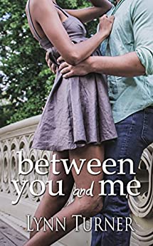 Between You and Me by [Turner, Lynn]
