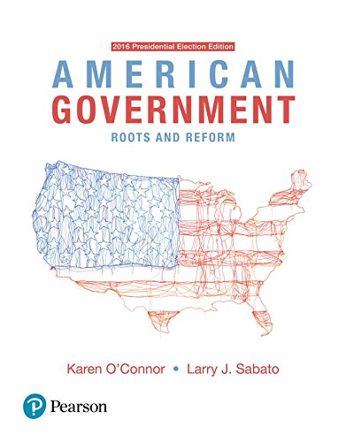 American Government: Roots and Reform, 2016 Presidential Election Edition (American Government Roots And Reform 12th Edition)