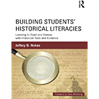 Building Students' Historical Literacies: Learning to Read and Reason with Historical Texts and Evidence