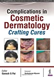 img - for Complications in Cosmetic Dermatology: Crafting Cures book / textbook / text book
