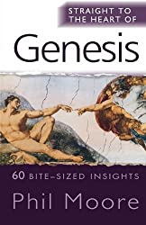 Straight to the Heart of Genesis: 60 Bite-Sized Insights (The Straight to the Heart Series)