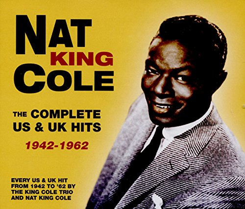 - Nat King Cole: The Complete US & UK Hits -  1942-62