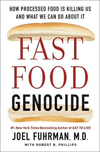 [Paperback] [Joel Fuhrman M.D.] Fast Food Genocide: How Processed Food is Killing Us and What We Can Do About It