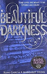Beautiful Darkness (Book 2) (Beautiful Creatures) by Garcia, Kami, Stohl, Margaret (2010)