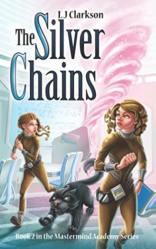 Download The Silver Chains - Book 2 in the Mastermind Academy Series pdf