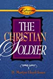img - for The Christian Soldier: An Exposition of Ephesians 6:10-20 book / textbook / text book