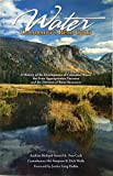 img - for Water: Colorado's Real Gold - A History of the Development of Colorado's Water, the Prior Appropriation Doctrine and the Division of Water Resources book / textbook / text book