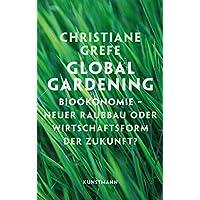 Global Gardening. Bioökonomie neuer Raubbau oder Wirtschaftsform der Zukunft?