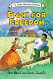 Fight for Freedom (The Cartoon Chronicles of America)