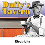 Duffy's Tavern: Electricity | Ed Gardner
