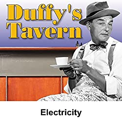 Duffy's Tavern: Electricity