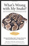 What's Wrong With My Snake (Herpetocultural Library)