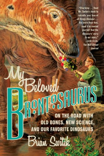 !B.e.s.t My Beloved Brontosaurus: On the Road with Old Bones, New Science, and Our Favorite Dinosaurs P.D.F