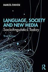 Language, Society, and New Media: Sociolinguistics Today Kindle Edition