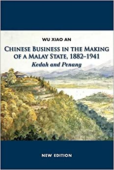Book Chinese Business in the Making of a Malay State, 1882-1914: Kedah and Penang
