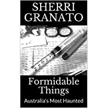 Formidable Things: Australia's Most Haunted