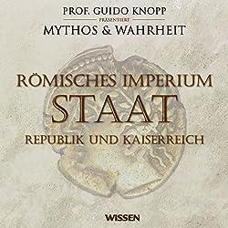 Römisches Imperium - Staat. Republik und Kaiserreich