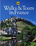Walks and Tours in France, Automobile Association of Britain Staff, 0393315126