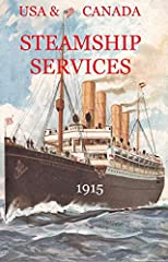 USA & CANADA STEAMSHIP LINES, ATLANTIC, PACIFIC & COASTAL, 1915, origins and destinations and ports of call, cabin rates, North German Lloyd, Allan Line, Canadian Pacific, Cunard, Holland-America, Hamburg-American, Italian, Leyland, N...