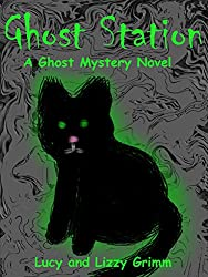 Ghost Station: A Ghost Mystery Novel