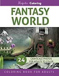 Fantasy World: Grayscale Photo Coloring Book for Adults