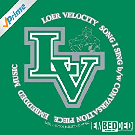 Loer Velocity Song I Sing / Conversation Piece