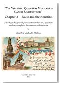 Yes Virginia, Quantum Mechanics can be Understood  Chapter 3 Faust and the Neutrino