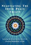 Negotiating the Inner Peace Treaty, Chelsea Wakefield, 1452544050