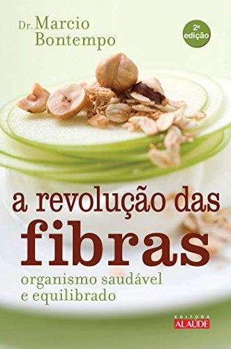 A revolução das fibras: Organismo saudável e equilibrado