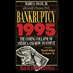 Bankruptcy 1995: The Coming Collapse of America and How to Stop It | Harry E. Figgie Jr.,Gerald J. Swanson Ph.D.