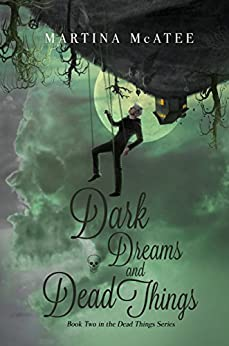 Dark Dreams and Dead Things: Dead Things Series Book 2 by [McAtee, Martina]