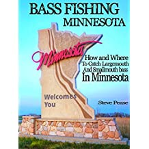 BASS FISHING MINNESOTA: How and where to catch largemouth and smallmouth bass in Minnesota