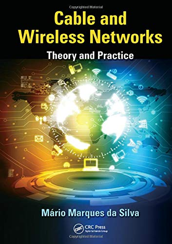 Cable and Wireless Networks: Theory and Practice (Cisco Wireless Best Practices)