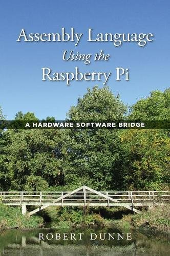 Download Assembly Language Using the Raspberry Pi: A Hardware Software Bridge PDF