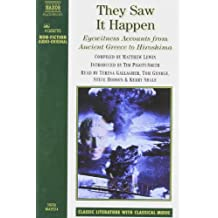They Saw It Happen: Eyewitness Accounts from Ancient Greece to Hiroshima