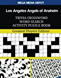 Los Angeles Angels of Anaheim Trivia Crossword Word Search Activity Puzzle Book: Greatest Players Edition
