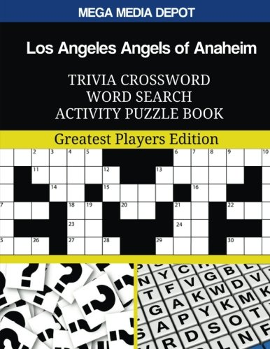 Los Angeles Angels of Anaheim Trivia Crossword Word Search Activity Puzzle Book: Greatest Players Edition (Angels Baseball Players)