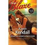 Bringing Home a Bachelor   Karen Kendall