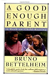 Good Enough Parent: A Book on Child Bearing