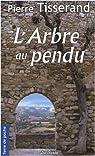 Arbre au Pendu (l') par Tisserand