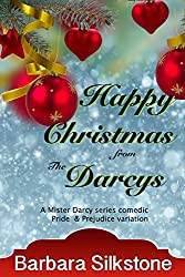 Happy Christmas from the Darcys: A Cheerful Christmas Romance for Jane Austen fans (Mister Darcy Series Book 7)
