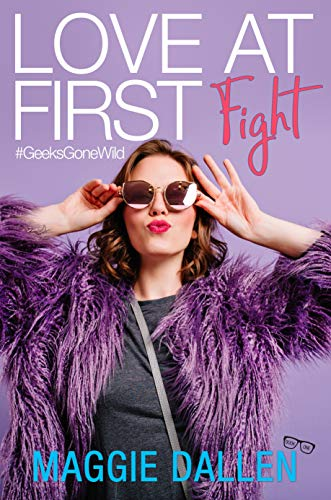 Love at First Fight (Geeks Gone Wild Book 1)