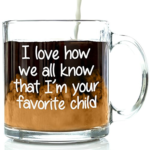 I'm Your Favorite Child Funny Glass Coffee Mug - Birthday Gifts For Mom or Dad From Kids, Son or Daughter - Novelty Christmas Present Idea For Parents - Best Unique Tea Cup For Men, Women, Him or Her